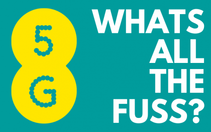 5G – What's All The Fuss?
